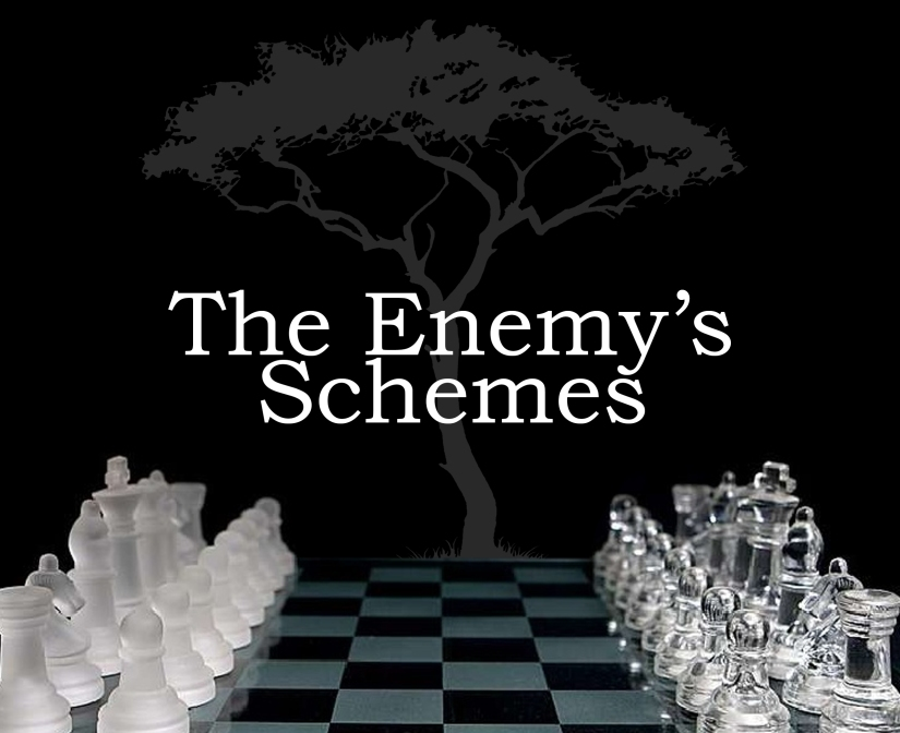 the enemy's schemes